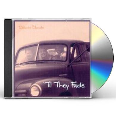 Dakota Blonde TIL THEY FADE CD