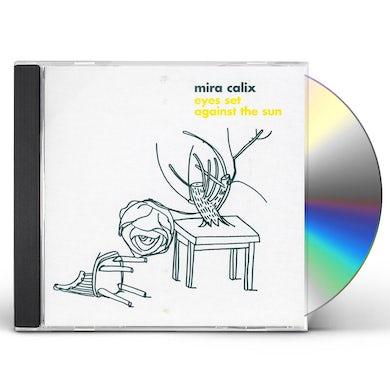 Mira Calix EYES SET AGAINST THE SUN CD