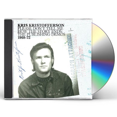 Kris Kristofferson PLEASE DON'T TELL ME HOW THE STORY ENDS: DEMOS CD