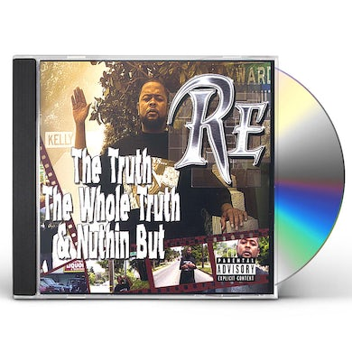 Re TRUTH THE WHOLE TRUTH & NUTHIN BUT CD
