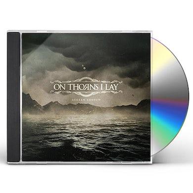 On Thorns I Lay AEGEAN SORROW CD