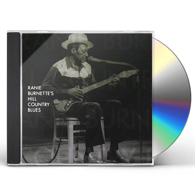 RANIE BURNETTE'S HILL COUNTRY BLUES CD