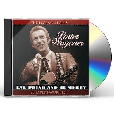 Porter Wagoner EAT, DRINK & BE MERRY CD