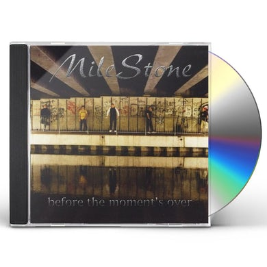 Milestone BEFORE THE MOMENT'S OVER CD