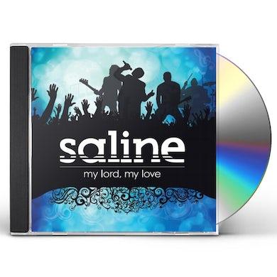 Saline MY LORD MY LOVE CD