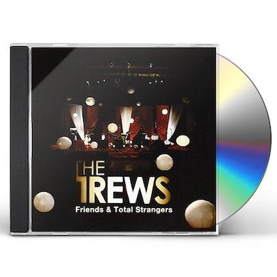 Trews FRIENDS & TOTAL STRANGERS CD