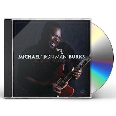 Michael Burks SHOW OF STRENGTH CD