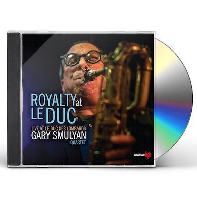 Gary Smulyan ROYALTY AT LE DUC CD