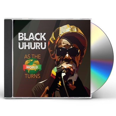Black Uhuru AS THE WORLD TURNS CD