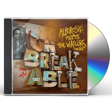 UNBREAKABLE - ALBOROSIE MEETS THE WAILERS UNITED CD