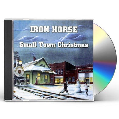 Iron Horse SMALL TOWN CHRISTMAS CD
