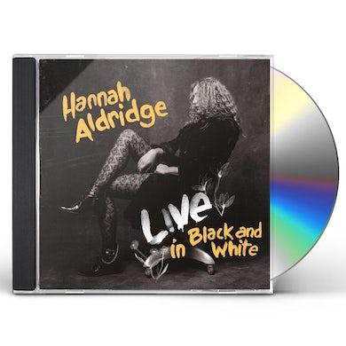 Hannah Aldridge Live In Black and White CD