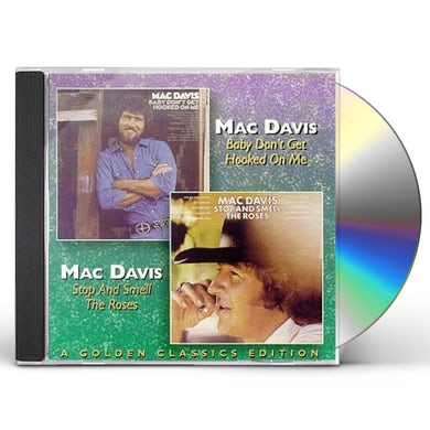 Mac Davis BABY DON'T GET HOOKED ON ME / STOP & SMELL ROSES CD