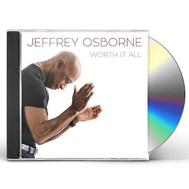 Jeffrey Osborne WORTH IT ALL CD