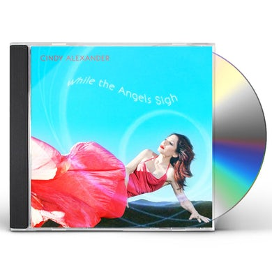 Cindy Alexander While The Angels Sigh CD