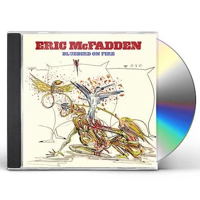 Eric McFadden BLUEBIRD ON FIRE CD