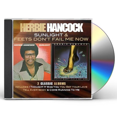 Herbie Hancock SUNLIGHT / FEETS DON'T FAIL ME NOW CD
