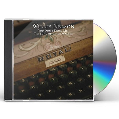 Willie Nelson YOU DON'T KNOW ME: THE SONGS OF CINDY WALKER CD