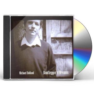Michael Holland BOOTLEGGERS DREAMS CD