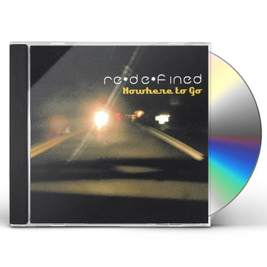 Redefined NOWHERE TO GO CD