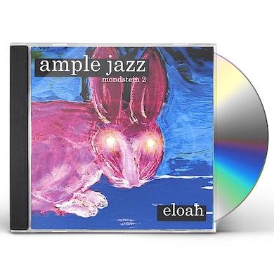 ELOAH AMPLE JAZZ-MONDSTEIN 2 CD