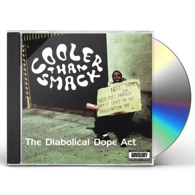 Cooler Than Smack DIABOLICAL DOPE ACT CD