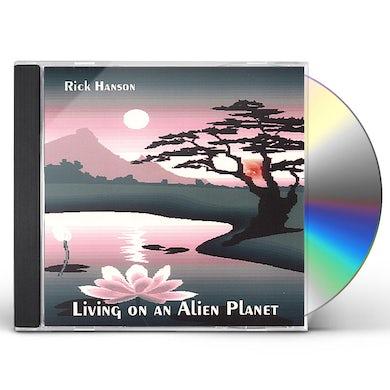 Rick Hanson LIVING ON AN ALIEN PLANET CD