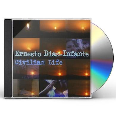 Ernesto Diaz-Infante CIVILIAN LIFE CD