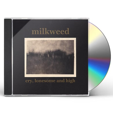 Milkweed CRY LONESOME & HIGH CD
