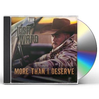 Josh Ward MORE THAN I DESERVE CD