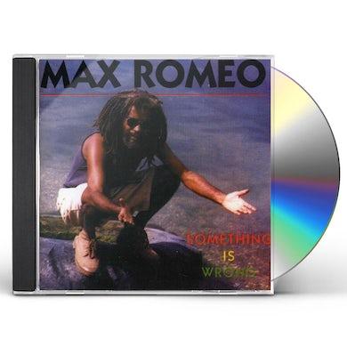Max Romeo  SOMETHING IS WRONG CD