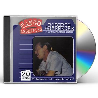 Roberto Goyeneche VOL. 2-EL POLACO EN EL RECUERDO CD
