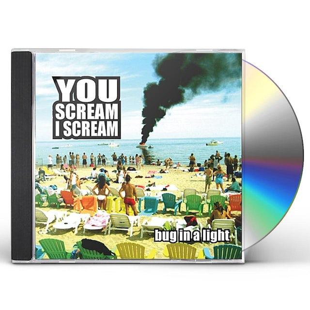 You Scream I Scream BUG IN A LIGHT CD