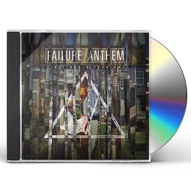 Failure Anthem FIRST WORLD PROBLEMS CD