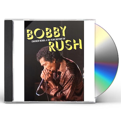 CHICKEN HEADS: A 50 YEAR HISTORY OF BOBBY RUSH CD