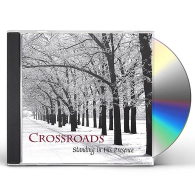 Crossroads STANDING IN HIS PRESENCE CD