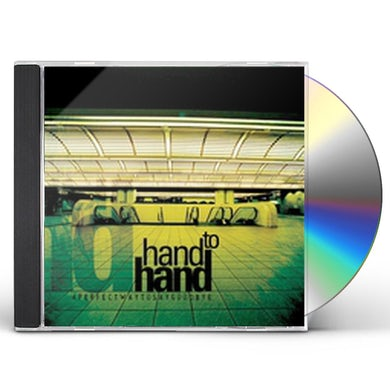 Hand to Hand A PERFECT WAY TO SAY GOODBYE CD