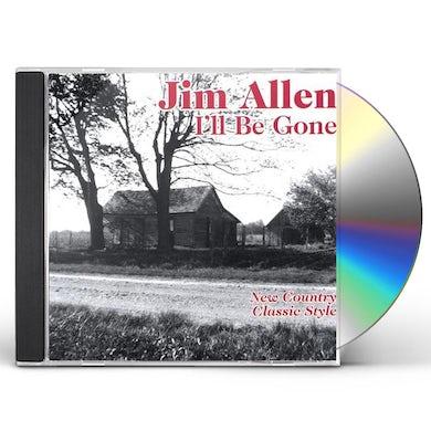 Jim Allen ILL BE GONE CD