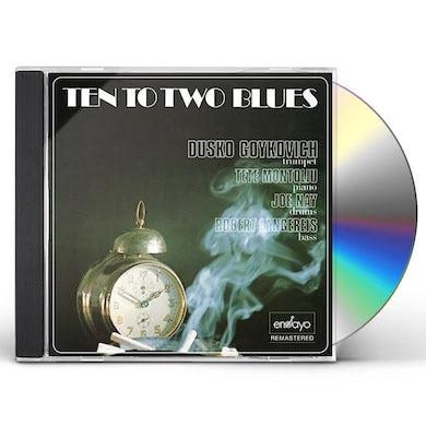 Dusko Goykovich TEN TO TWO BLUES CD