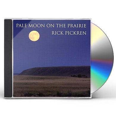 rick pickren PALE MOON ON THE PRAIRIE CD