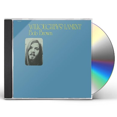 Bob Brown WILLOUGHBY'S LAMENT CD