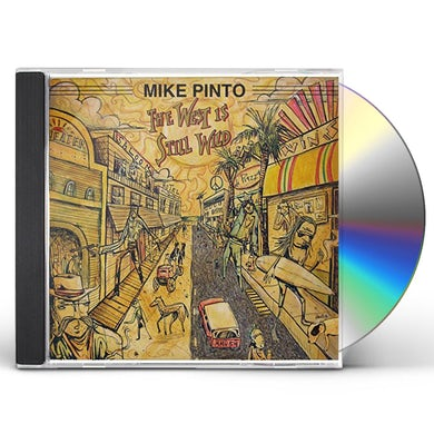 Mike Pinto WEST IS STILL WILD CD