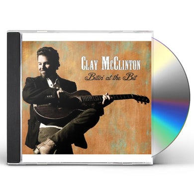 Clay McClinton BITIN AT THE BIT CD