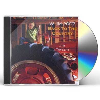 Jim Taylor WJIM 2007: BACK TO THE COUNTRY CD
