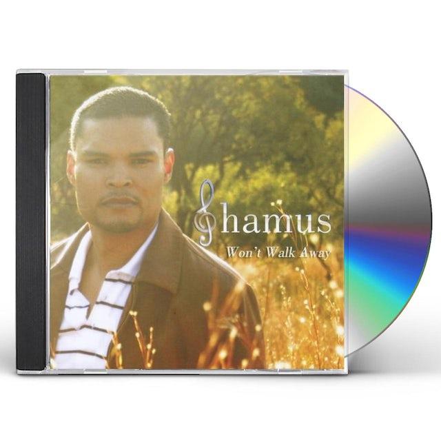 Shamus WON'T WALK AWAY CD