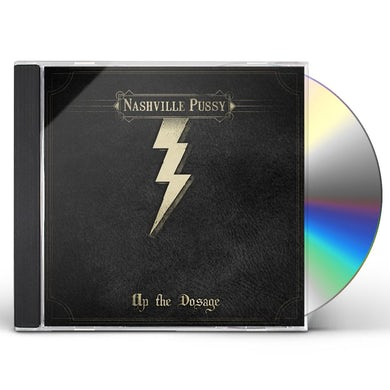 Nashville Pussy UP THE DOSAGE CD