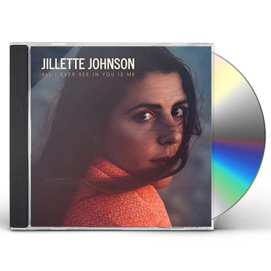 Jillette Johnson ALL I EVER SEE IN YOU IS ME CD