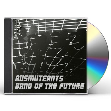 Ausmuteants BAND OF THE FUTURE CD