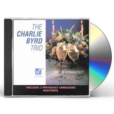 Charlie Byrd ISN'T IT ROMANTIC CD