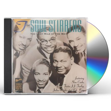 Soul Stirrers LAST MILE OF THE WAY CD